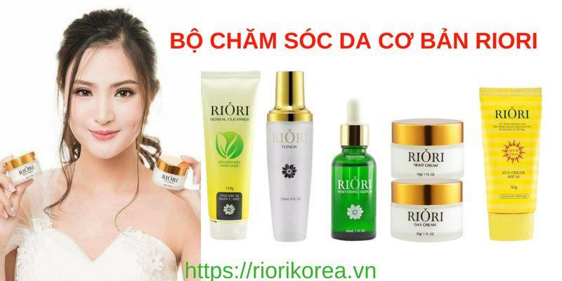 Bộ sản phẩm chăm sóc da mặt Riori bí quyết chăm sóc da hiệu quả nhất chị em nên dùng