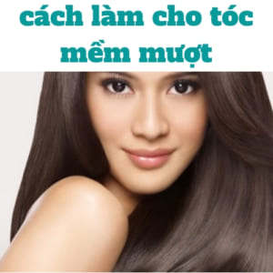 cách làm cho tóc mềm mượt